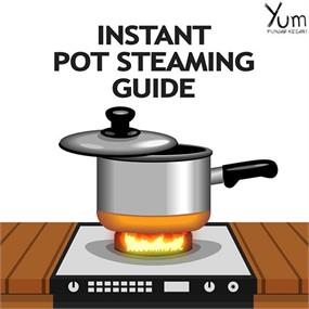 Instant Pot Steaming Guide