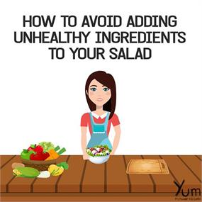 How to Avoid Adding Unhealthy Ingredients to Your Salad