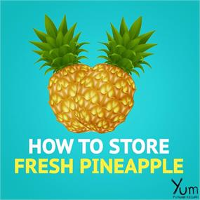 How to Store Fresh Pineapple