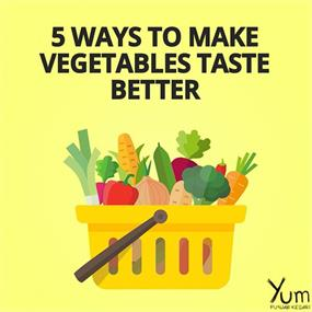 5 Ways to Make Vegetables Taste Better