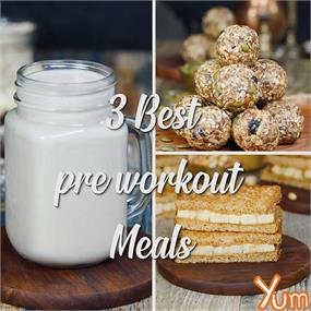 3 Best Pre-Workout Meals
